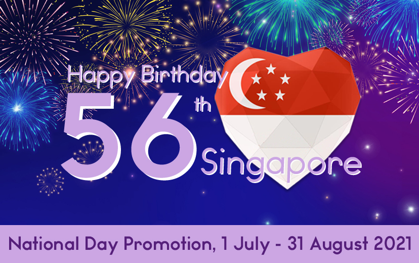 National Day Promotion, Happy 56th Birthday Singapore
